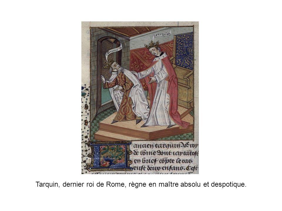 Tarquin, dernier roi de Rome, règne en maître absolu et despotique.