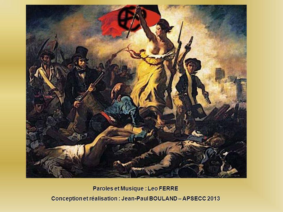 Paroles et Musique : Leo FERRE Conception et réalisation : Jean-Paul BOULAND – APSECC 2013
