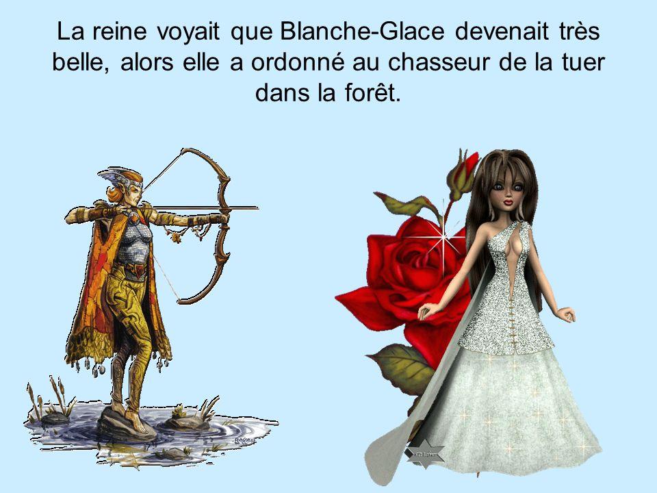 La reine voyait que Blanche-Glace devenait très belle, alors elle a ordonné au chasseur de la tuer dans la forêt.
