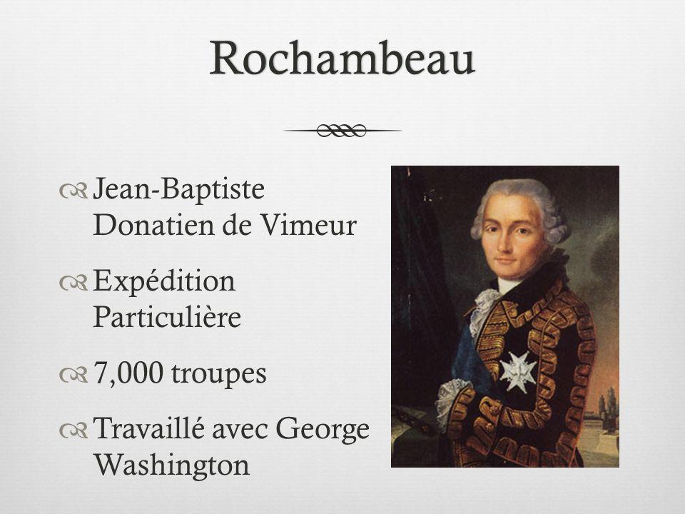 Rochambeau Jean-Baptiste Donatien de Vimeur Expédition Particulière 7,000 troupes Travaillé avec George Washington