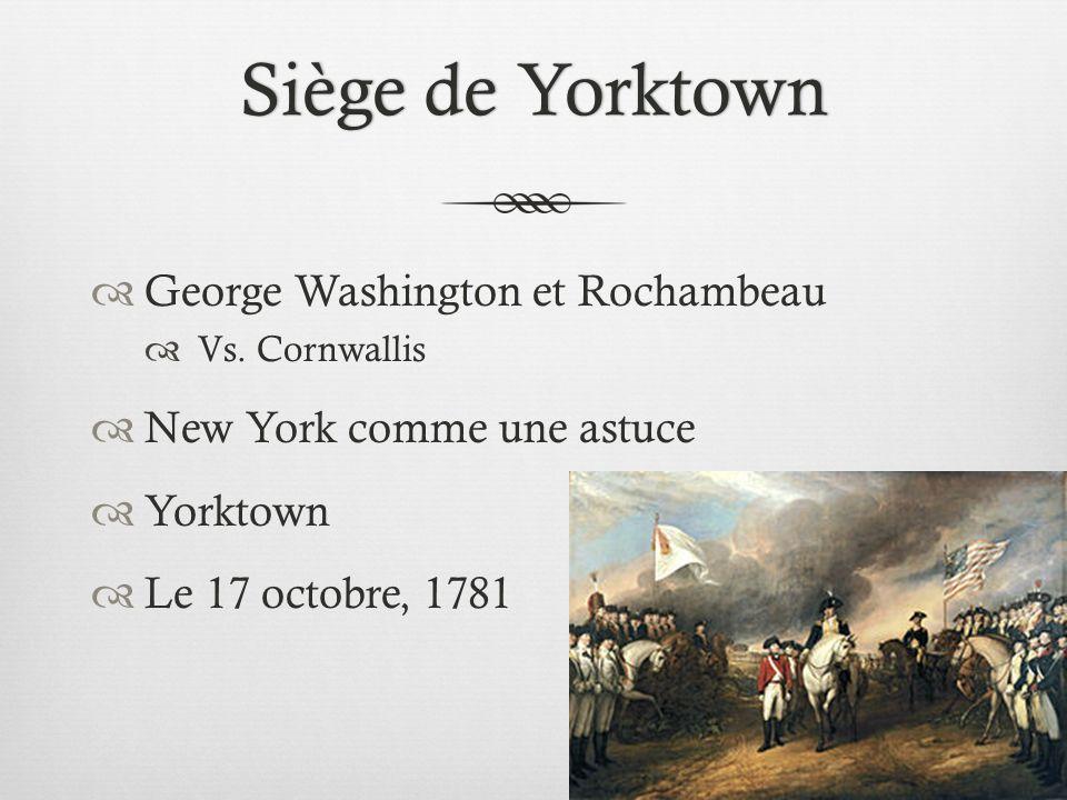 Siège de YorktownSiège de Yorktown George Washington et Rochambeau Vs.