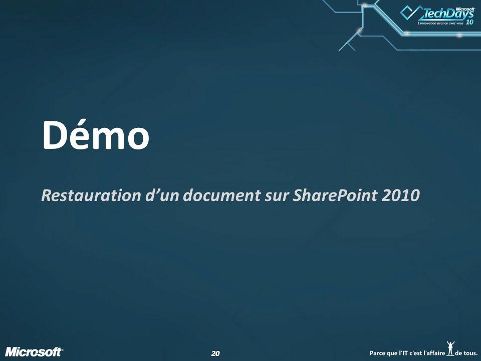 20 Démo Restauration dun document sur SharePoint 2010