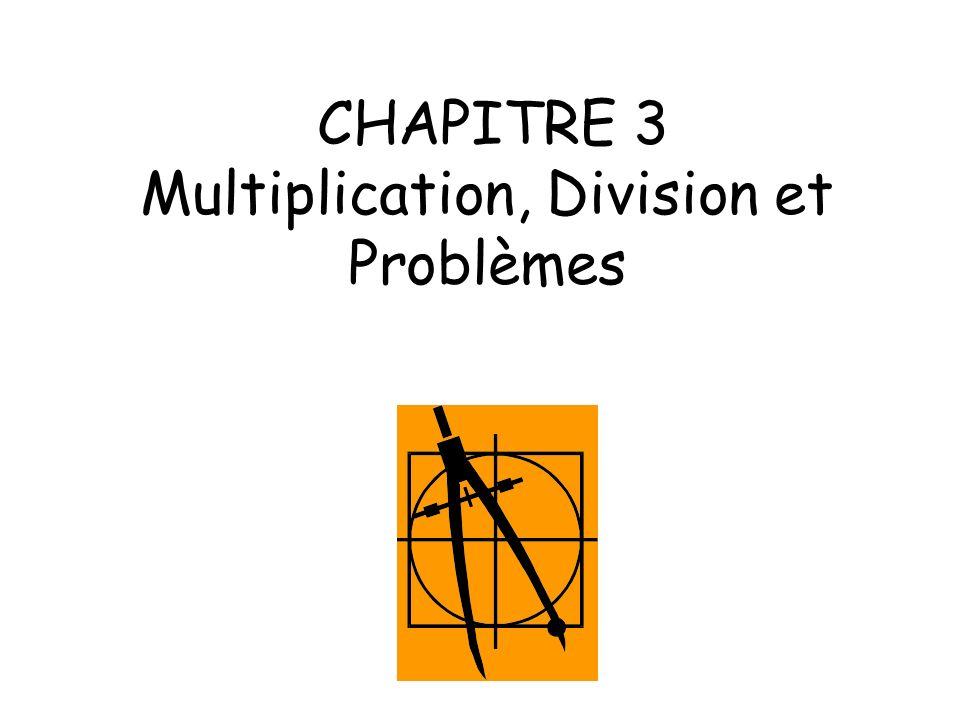 CHAPITRE 3 Multiplication, Division et Problèmes