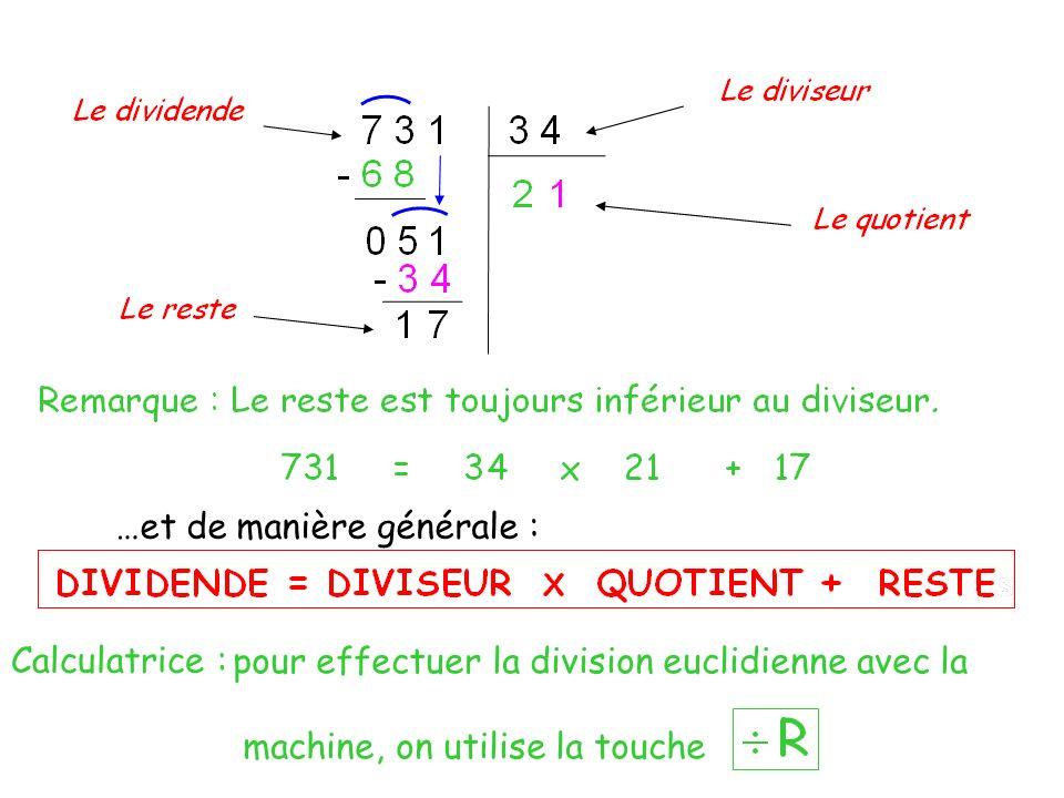 …et de manière générale : Calculatrice : pour effectuer la division euclidienne avec la machine, on utilise la touche