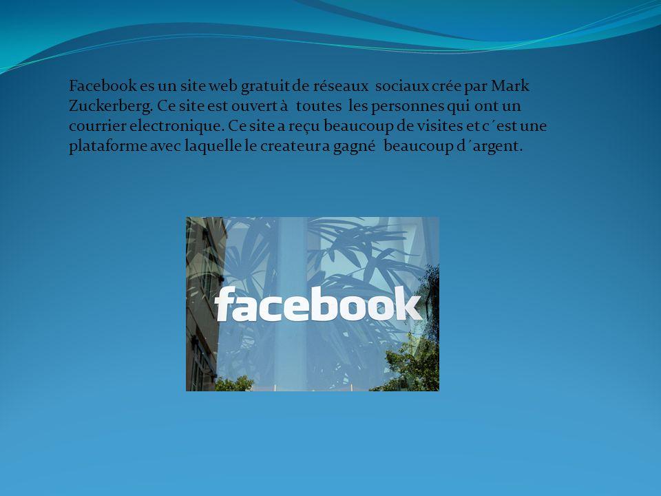 Facebook es un site web gratuit de réseaux sociaux crée par Mark Zuckerberg. Ce site est ouvert à toutes les personnes qui ont un courrier electroniqu