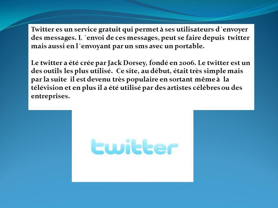 Twitter es un service gratuit qui permet à ses utilisateurs d´envoyer des messages. L ´envoi de ces messages, peut se faire depuis twitter mais aussi