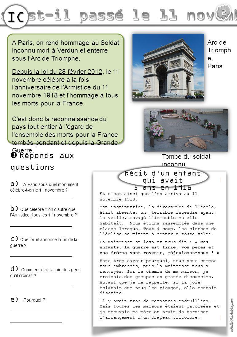 IC A Paris, on rend hommage au Soldat inconnu mort à Verdun et enterré sous lArc de Triomphe. Depuis la loi du 28 février 2012, le 11 novembre célèbre