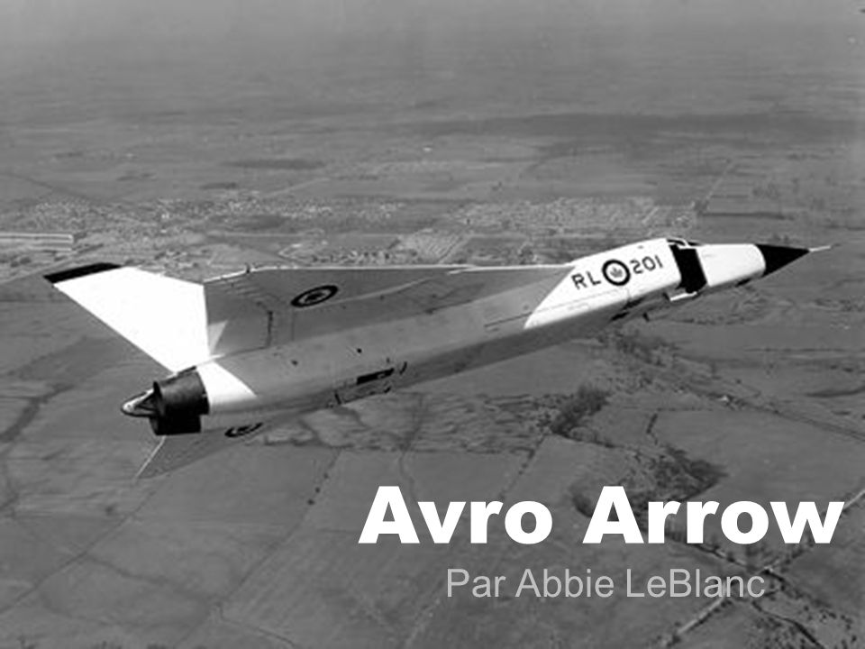 Pour commencer… un VIDEO! Avro Arrow