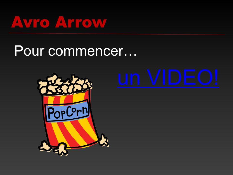 Pour commencer… un VIDEO! Avro Arrow