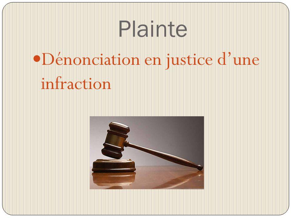 Plainte Dénonciation en justice dune infraction