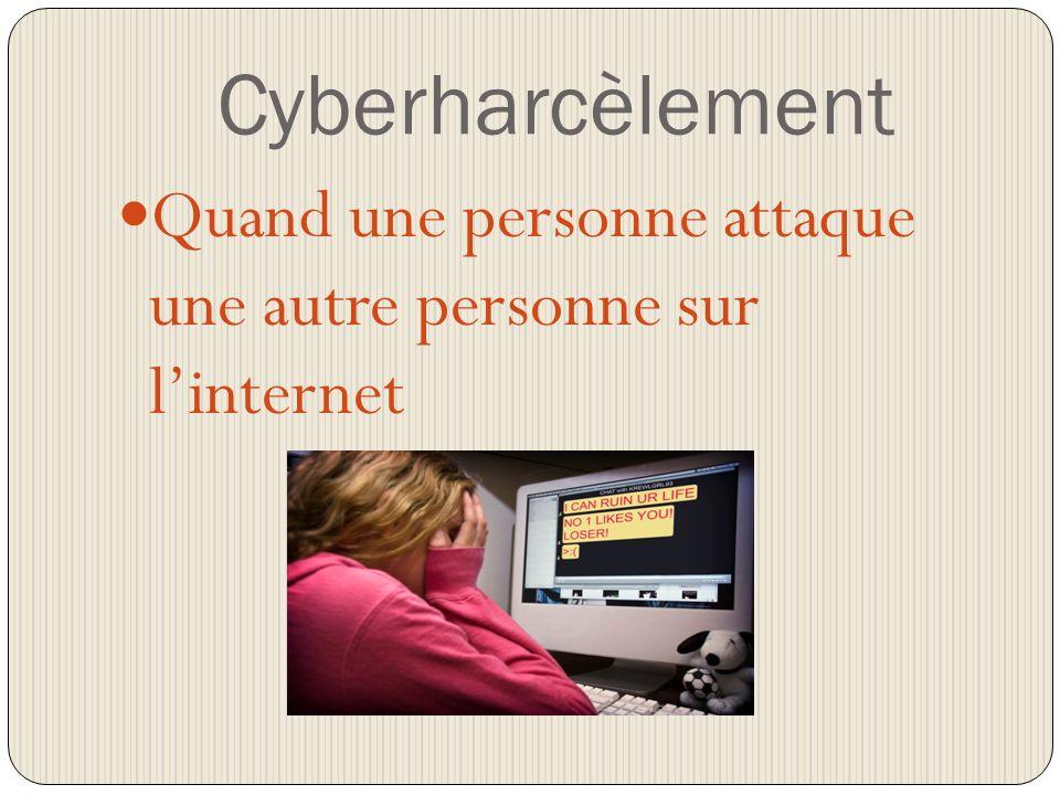Cyberharcèlement Quand une personne attaque une autre personne sur linternet