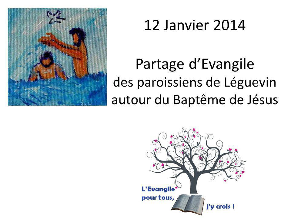 12 Janvier 2014 Partage dEvangile des paroissiens de Léguevin autour du Baptême de Jésus