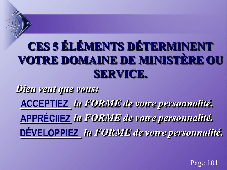 CES 5 ÉLÉMENTS DÉTERMINENT VOTRE DOMAINE DE MINISTÈRE OU SERVICE.