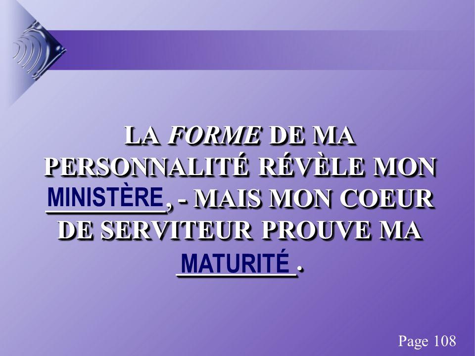 LA FORME DE MA PERSONNALITÉ RÉVÈLE MON _________, - MAIS MON COEUR DE SERVITEUR PROUVE MA _________.