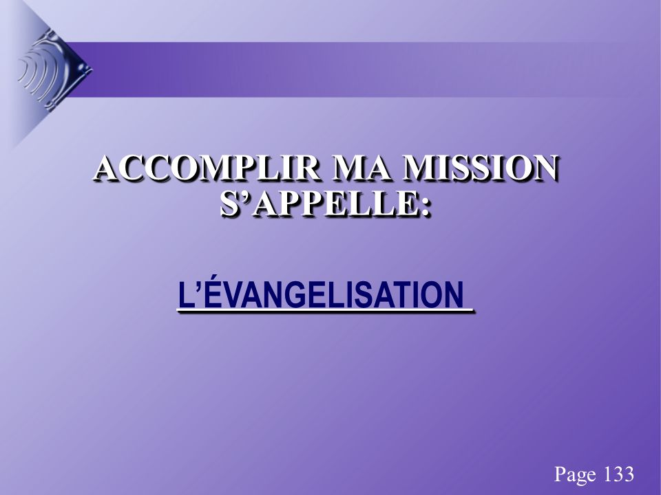 ACCOMPLIR MA MISSION SAPPELLE: ________________ ________________ LÉVANGELISATION Page 133