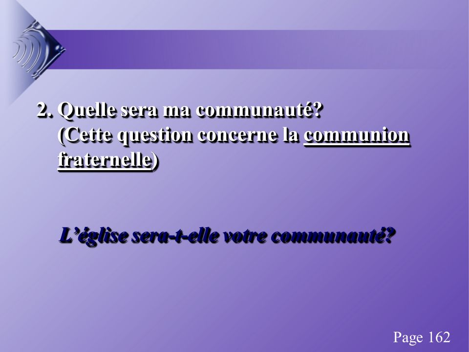 2. Quelle sera ma communauté? (Cette question concerne la communion (Cette question concerne la communion fraternelle) fraternelle) Léglise sera-t-ell