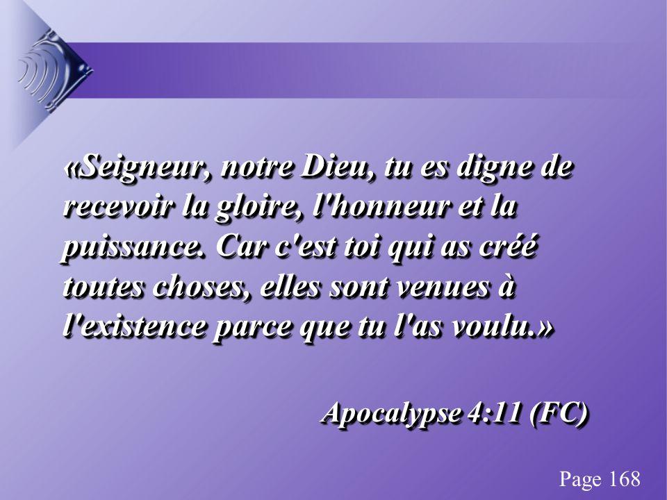 «Seigneur, notre Dieu, tu es digne de recevoir la gloire, l honneur et la puissance.