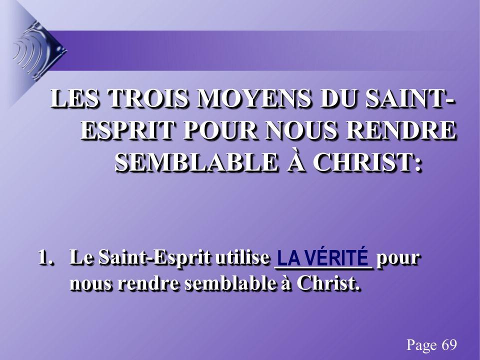 LES TROIS MOYENS DU SAINT- ESPRIT POUR NOUS RENDRE SEMBLABLE À CHRIST: 1.