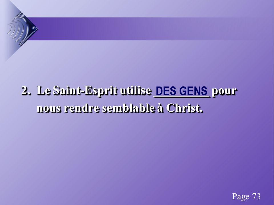 2. Le Saint-Esprit utilise _________ pour nous rendre semblable à Christ.