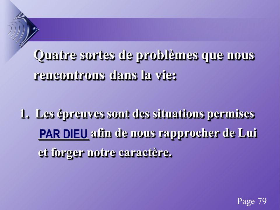 Quatre sortes de problèmes que nous Quatre sortes de problèmes que nous rencontrons dans la vie: rencontrons dans la vie: 1.