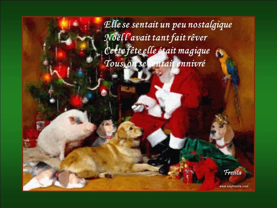 Elle se sentait un peu nostalgique Noël lavait tant fait rêver Cette fête elle était magique Tous, on se sentait ennivré