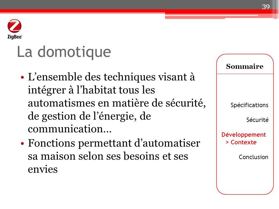 La domotique Lensemble des techniques visant à intégrer à lhabitat tous les automatismes en matière de sécurité, de gestion de lénergie, de communicat