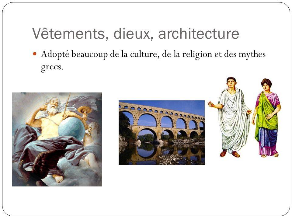 Vêtements, dieux, architecture Adopté beaucoup de la culture, de la religion et des mythes grecs.