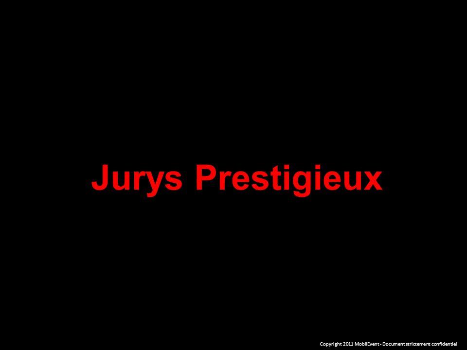 Jurys Prestigieux Copyright 2011 MobilEvent - Document strictement confidentiel