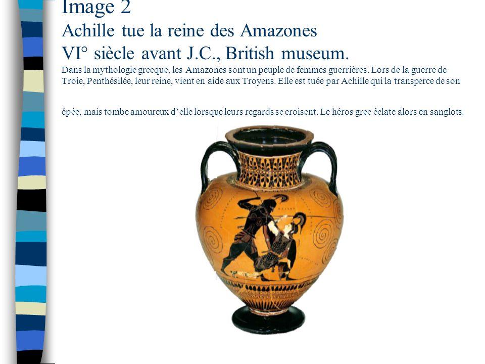 Image 2 Achille tue la reine des Amazones VI° siècle avant J.C., British museum.
