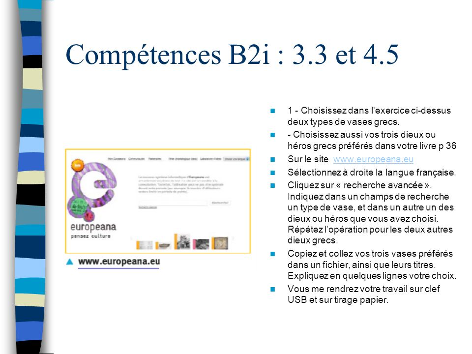 Compétences B2i : 3.3 et 4.5 1 - Choisissez dans lexercice ci-dessus deux types de vases grecs.