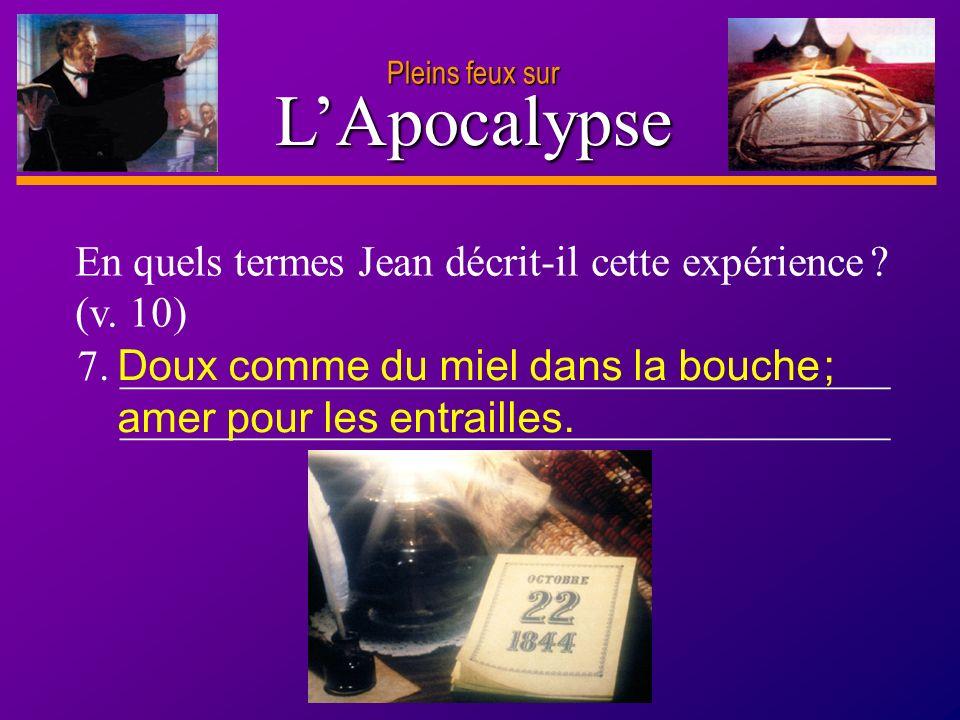 D anie l Pleins feux sur 9 LApocalypse 7. ____________________________________ ____________________________________ En quels termes Jean décrit-il cet