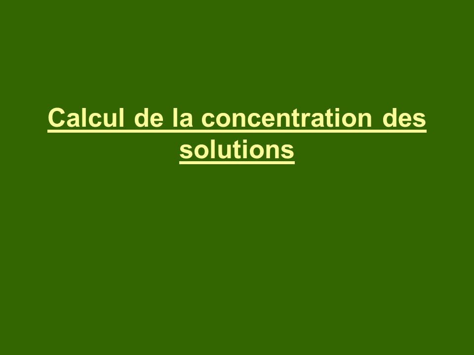 Calcul de la concentration des solutions
