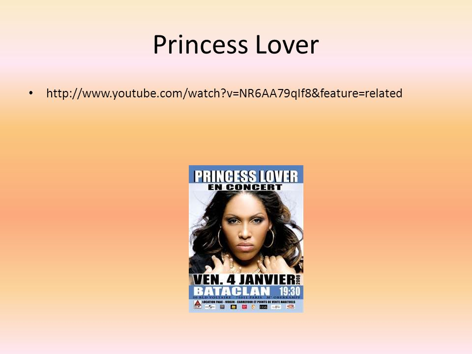 Princess Lover http://www.youtube.com/watch v=NR6AA79qIf8&feature=related