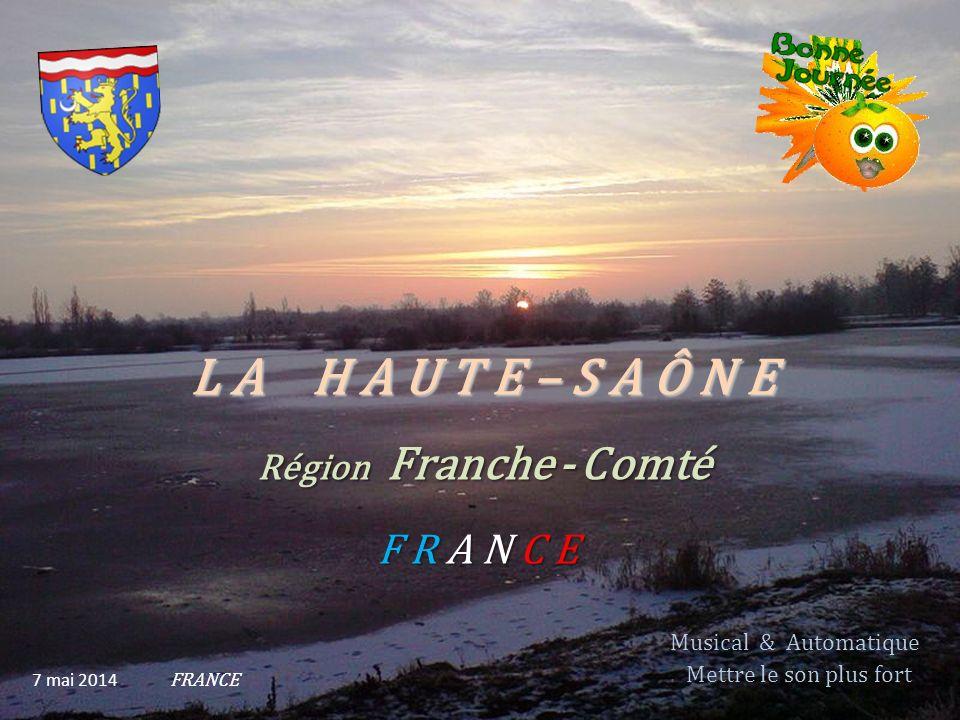L A H A U T E – S A Ô N E F R A N C E 7 mai 2014 FRANCE Musical & Automatique.