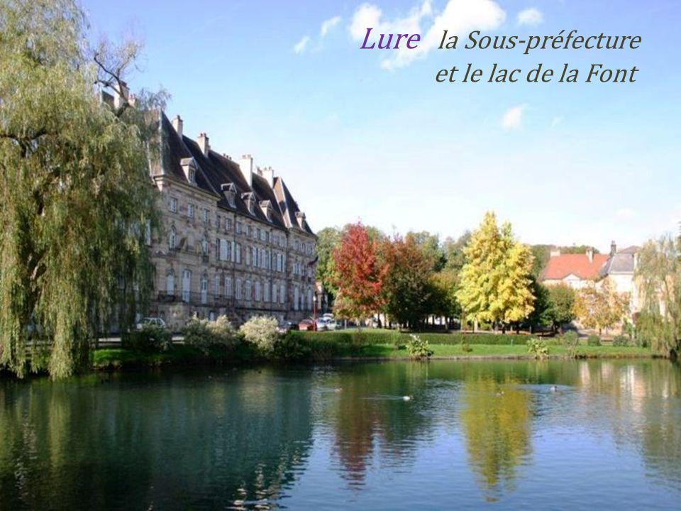 Lure la Sous-préfecture. et le lac de la Font