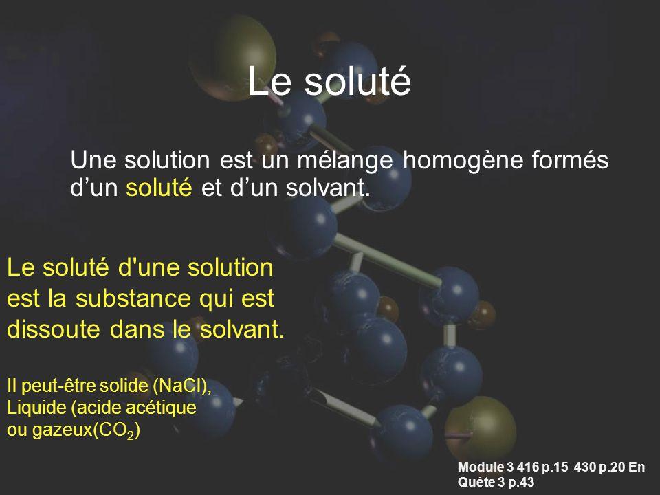 Une solution est un mélange homogène formés dun soluté et dun solvant.