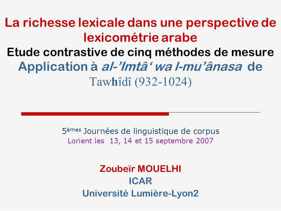 La richesse lexicale dans une perspective de lexicométrie arabe Etude contrastive de cinq méthodes de mesure Application à al-Imtâ wa l-muânasa de Taw