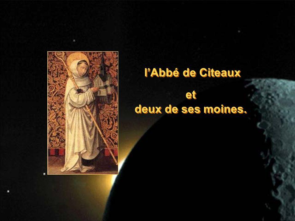 lAbbé de Citeaux et deux de ses moines. et deux de ses moines.