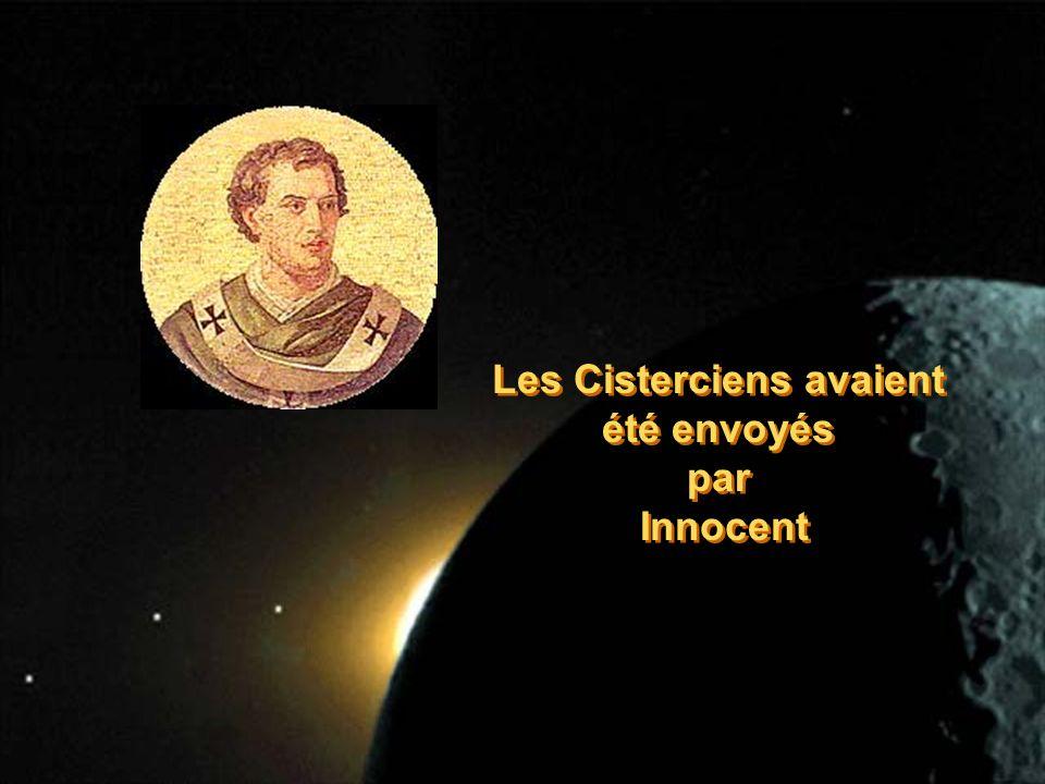 Les Cisterciens avaient été envoyés par Innocent Les Cisterciens avaient été envoyés par Innocent
