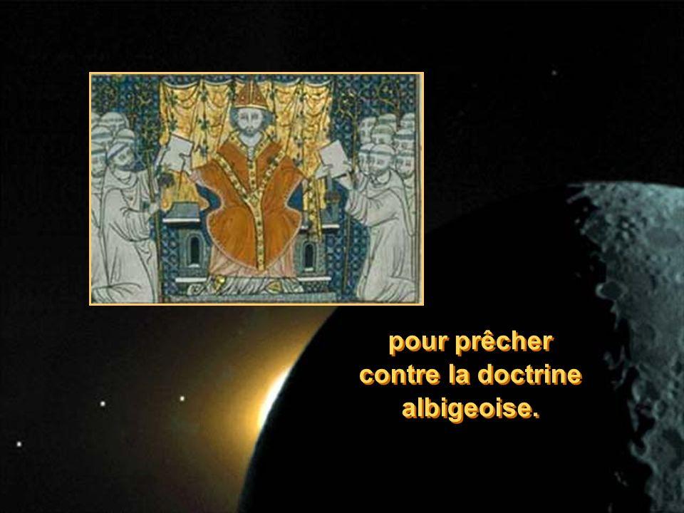 pour prêcher contre la doctrine albigeoise. pour prêcher contre la doctrine albigeoise.