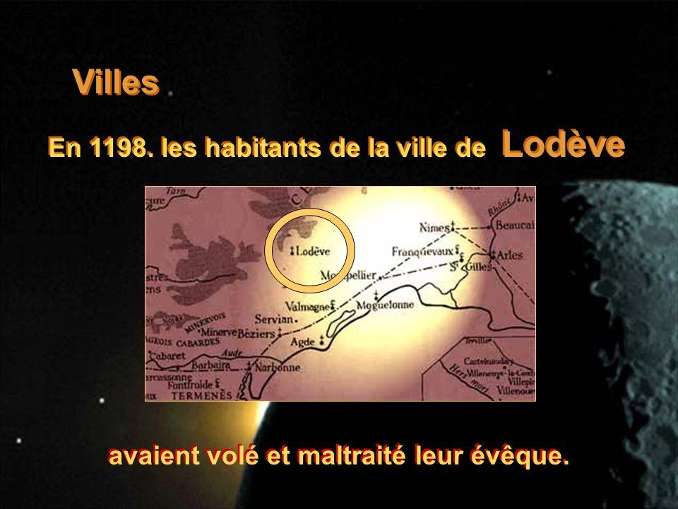 Villes En 1198. les habitants de la ville de Lodève avaient volé et maltraité leur évêque.