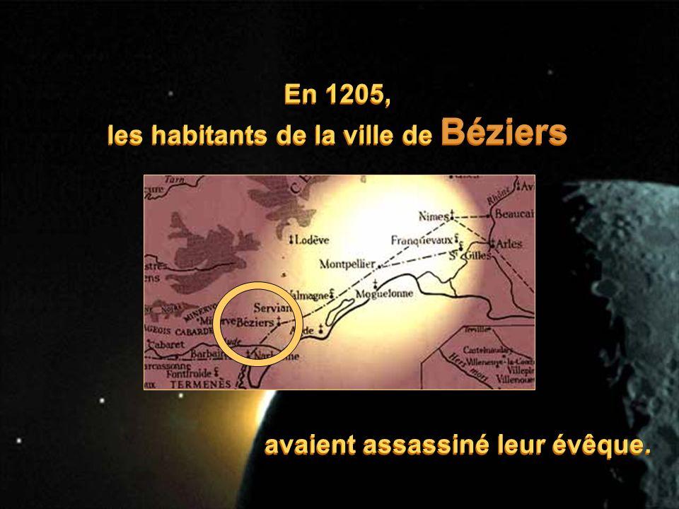 En 1205, les habitants de la ville de Béziers En 1205, les habitants de la ville de Béziers avaient assassiné leur évêque.