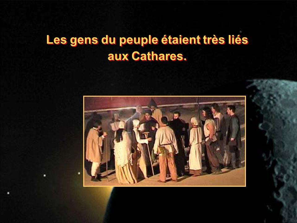 Les gens du peuple étaient très liés aux Cathares.