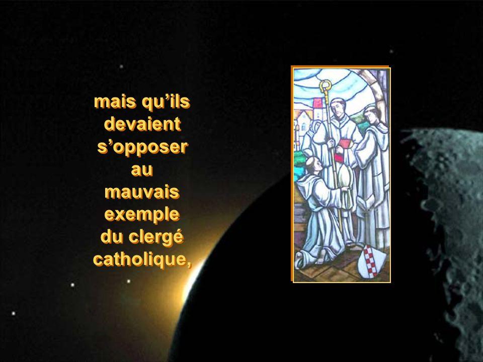 mais quils devaient sopposer au mauvais exemple du clergé catholique, mais quils devaient sopposer au mauvais exemple du clergé catholique,