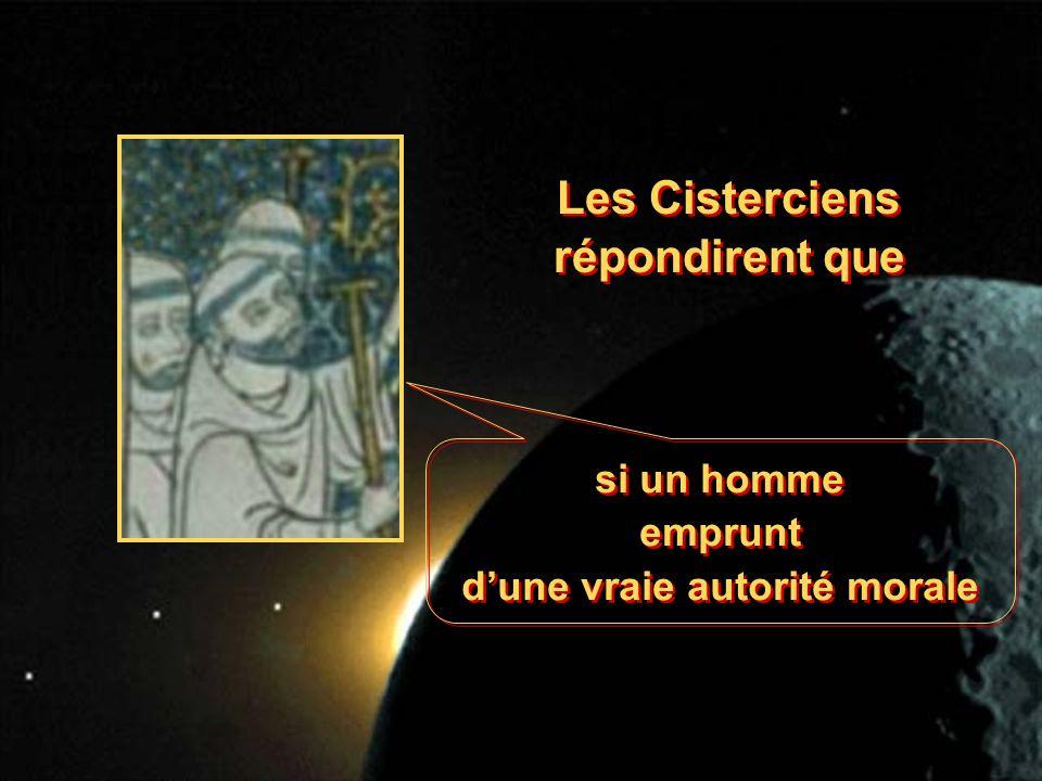 si un homme emprunt dune vraie autorité morale si un homme emprunt dune vraie autorité morale Les Cisterciens répondirent que Les Cisterciens répondirent que