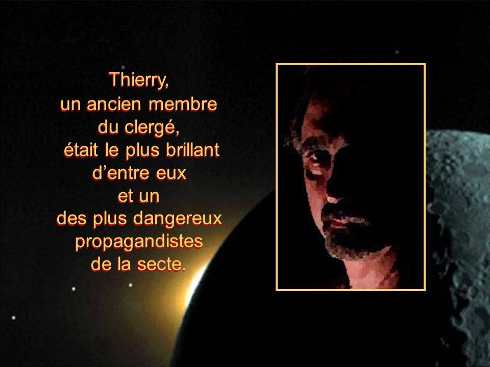 Thierry, un ancien membre du clergé, était le plus brillant dentre eux et un des plus dangereux propagandistes de la secte.