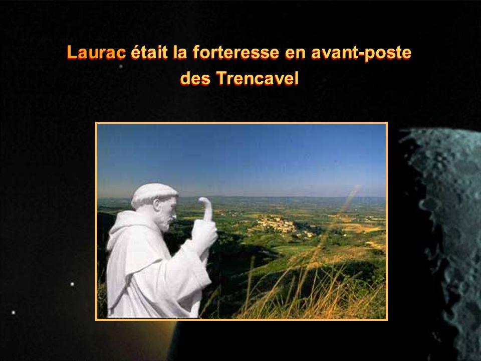 Laurac était la forteresse en avant-poste des Trencavel Laurac était la forteresse en avant-poste des Trencavel