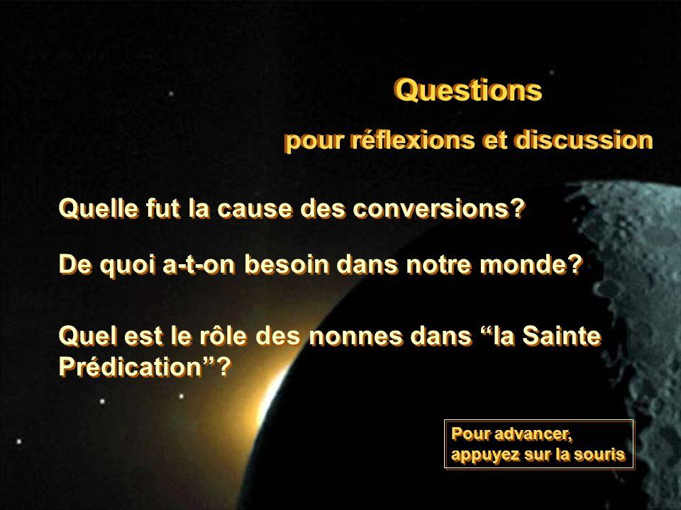 pour réflexions et discussion Questions Pour advancer, appuyez sur la souris Pour advancer, appuyez sur la souris Quelle fut la cause des conversions.