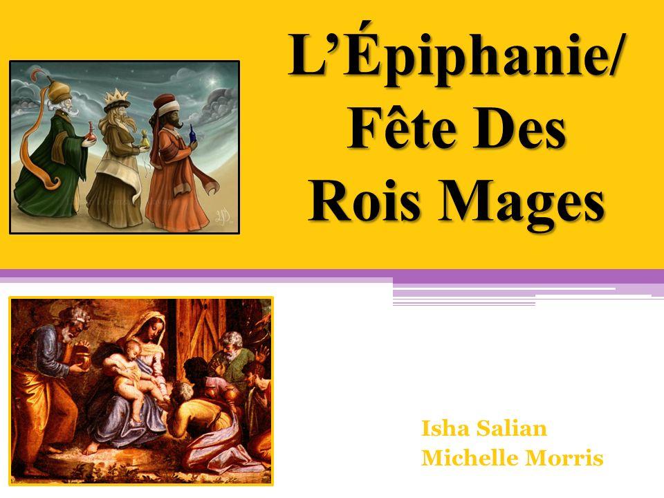 LÉpiphanie/ Fête Des Rois Mages Isha Salian Michelle Morris