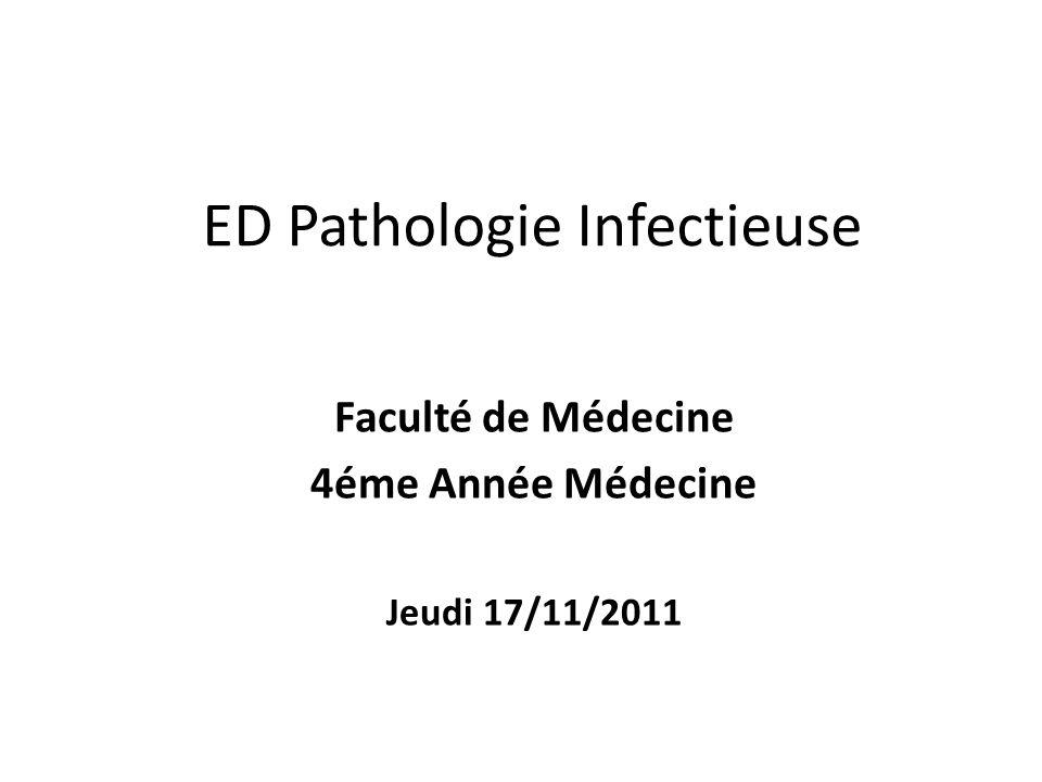 ED Pathologie Infectieuse Faculté de Médecine 4éme Année Médecine Jeudi 17/11/2011